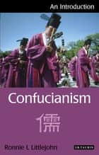 Confucianism ebook by Ronnie L. Littlejohn
