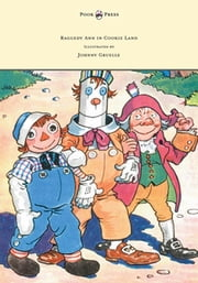 Raggedy Ann in Cookie Land - Illustrated by Johnny Gruelle ebook by Johnny Gruelle
