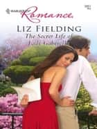 The Secret Life Of Lady Gabriella ebook by Liz Fielding