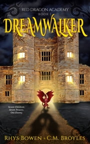 Dreamwalker - A Middle-Grade Children's Fantasy Novel ebook by Rhys Bowen,C.M. Broyles