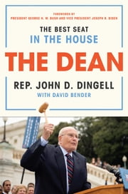 The Dean - The Best Seat in the House ebook by John David Dingell, David Bender