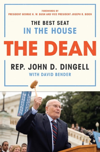 The Dean - The Best Seat in the House ebook by John David Dingell,David Bender