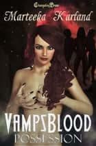 Possession (Vampsblood) ebook by Marteeka Karland