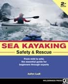 Sea Kayaking Safety and Rescue ebook by John Lull