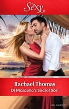 Di Marcello's Secret Son ebook by Rachael Thomas