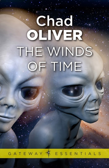 The Winds of Time ebook by Chad Oliver
