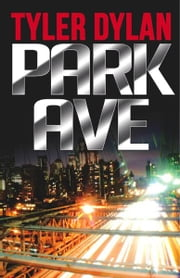 Park Ave ebook by Tyler Dylan