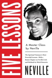 Five Lessons - A Master Class by Neville ebook by Neville