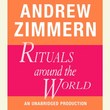 Andrew Zimmern, Rituals Around the World - Chapter 18 from THE BIZARRE TRUTH audiobook by Andrew Zimmern