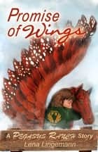 Promise of Wings ebook by Lena Lingemann