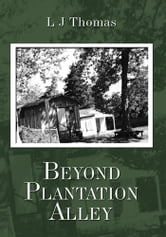 Beyond Plantation Alley ebook by L J Thomas