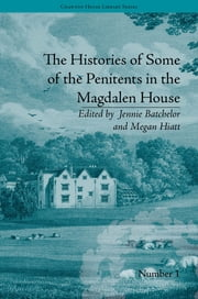 The Histories of Some of the Penitents in the Magdalen House ebook by Jennie Batchelor,Megan Hiatt