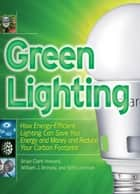 Green Lighting ebook by Seth Leitman, William Brinsky, Brian Clark Howard