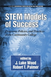 STEM Models of Success - Programs, Policies, and Practices in the Community College ebook by J. Luke Wood, Robert T. Palmer