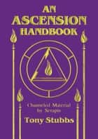 Ascension Handbook ebook by Tony Stubbs
