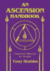 Ascension Handbook - Channeled Material by Serapis ebook by Tony Stubbs