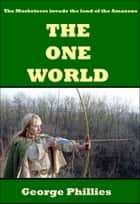 The One World ebook by George Phillies