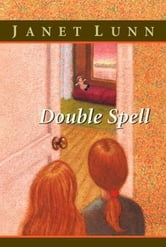 Double Spell ebook by Janet Lunn