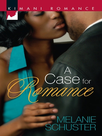 A Case for Romance (Mills & Boon Kimani) ebook by Melanie Schuster