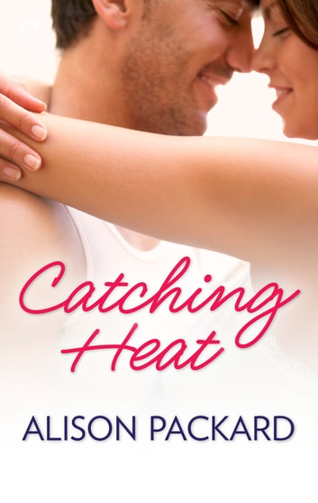 Catching Heat ebook by Alison Packard
