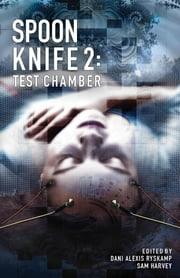 Spoon Knife 2 - Test Chamber ebook by