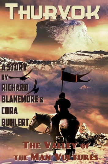 The Valley of the Man Vultures ebook by Cora Buhlert,Richard Blakemore