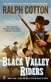 Black Valley Riders ebook by Ralph Cotton