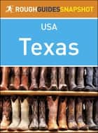 Texas (Rough Guides Snapshot USA) ebook by Rough Guides