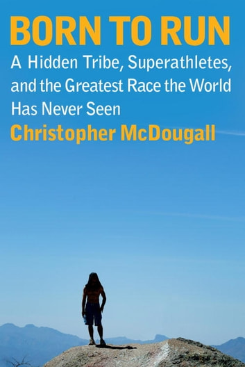 Born to Run ebook by Christopher McDougall