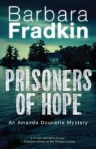 Prisoners of Hope - An Amanda Doucette Mystery 電子書 by Barbara Fradkin