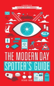The Modern Day Spotter's Guide ebook by Richard Horne