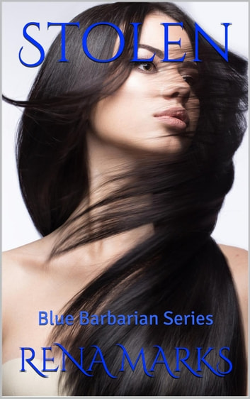 Stolen - Blue Barbarian, #5 ebook by Rena Marks