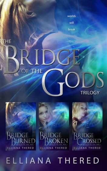 Bridge of the Gods Trilogy Box Set - Bridge of the Gods ebook by Elliana Thered