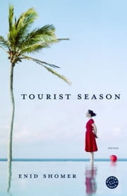 Tourist Season - Stories ebook by Enid Shomer
