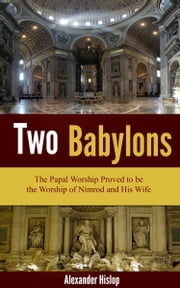 Two Babylons ebook by Hislop, Alexander