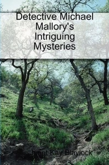 Detective Michael Mallory's Intriguing Mysteries ebook by Janet Blaylock