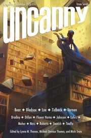 Uncanny Magazine Issue 7 - November/December 2015 ebook by Lynne M. Thomas,Michael Damian Thomas,Ursula Vernon