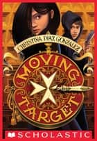 Moving Target ebook by Christina Diaz Gonzalez