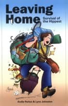 Leaving Home ebook by Lynn Johnston,Andie Parton