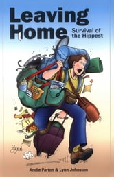 Leaving Home - Survival of the Hippest ebook by Lynn Johnston,Andie Parton