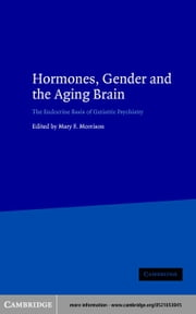 Hormones, Gender and the Aging Brain ebook by Morrison, Mary F.