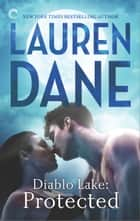 Diablo Lake: Protected eBook par Lauren Dane