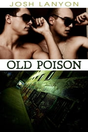 Old Poison - Dangerous Ground 2 ebook by Josh Lanyon