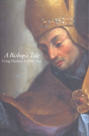 A Bishop's Tale - Mathias Hovius Among His Flock in Seventeenth-Century Flanders ebook by Mr. Craig Harline,Dr. Eddy Put