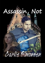 Assassin, Not - The Ribbondrake Riders #1 ebook by Carlie Simonsen
