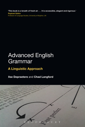 Advanced English Grammar - A Linguistic Approach ebook by Ilse Depraetere,Chad Langford