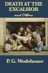 Death at the Excalsior and Others ebook by P. G. Wodehouse