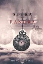 La Sfera di Kandra (Oliver Blue e la Scuola degli Indovini—Libro Due) ebook by Morgan Rice