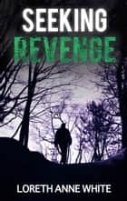 Seeking Revenge ebook by Loreth Anne White