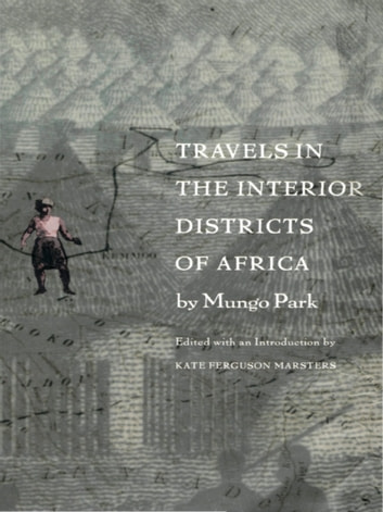 Travels in the Interior Districts of Africa ebook by Mungo Park